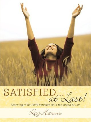 Satisfied ... at Last!  by  Kay Harms