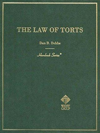 Law of Torts (Hornbook Series) Dan Dobbs