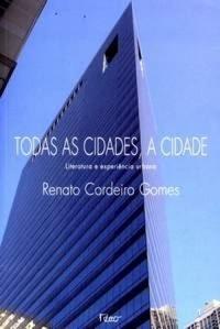 Todas as Cidades, a Cidade  by  Renato Cordeiro Gomes