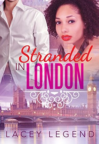 Stranded In London (Beautiful BWWM Romance Book 1)  by  Lacey Legend