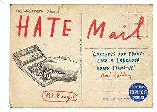 Hate Mail  by  Mr Bingo