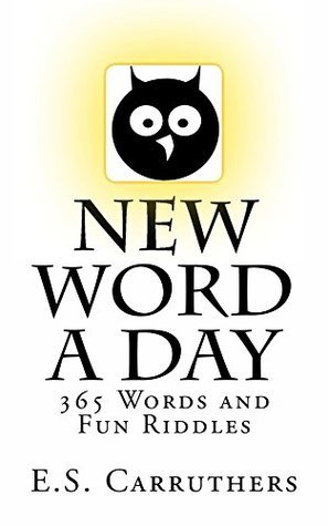 New Word A Day: Vocabulary Cartoons and Riddles  by  E.S. Carruthers