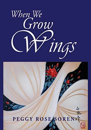 When We Grow Wings: Up From Hell Peggy Rose Soren