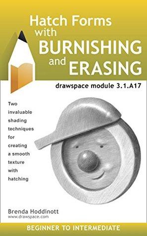 Hatch Forms with Burnishing and Erasing: drawspace module 3.1.A17 Brenda Hoddinott