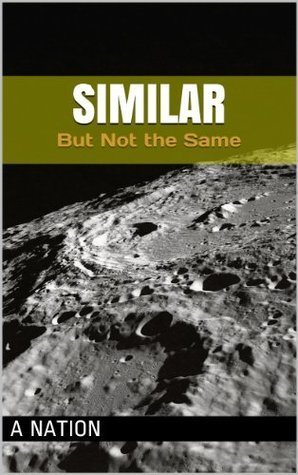 Similar: But Not The Same (Saga One)  by  A. Nation