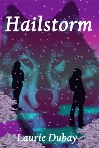 Hailstorm (Book II of the Winter Fire Series) Laurie Dubay