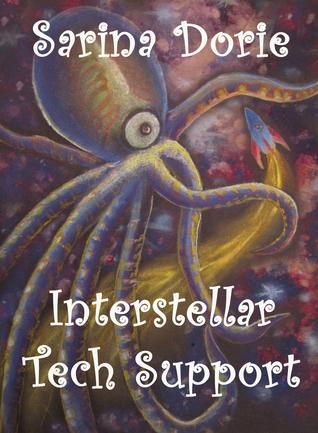 Interstellar Tech Support  by  Sarina Dorie