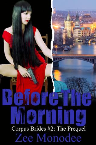 Before The Morning (Corpus Brides #2) Zee Monodee