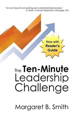 The Ten-Minute Leadership Challenge  by  Margaret Smith