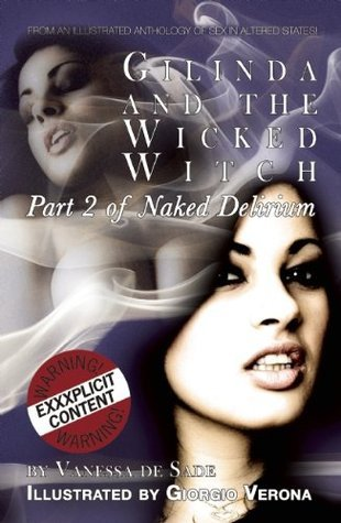 Gilinda and the Wicked Witch: An illustrated short story of sex in altered states Vanessa De Sade