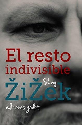 El resto indivisible Slavoj Žižek