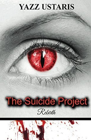 The Suicide Project (Rebirth Book 1)  by  Yazz Ustaris