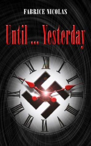Until ...Yesterday (La fine équipe Book 1) Fabrice Nicolas