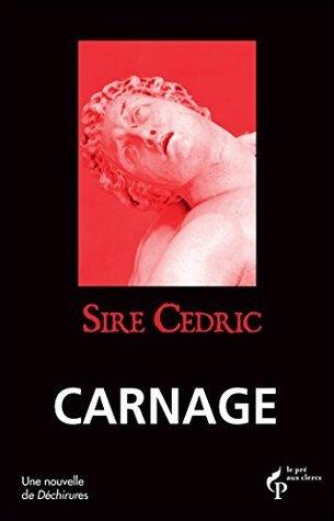 Carnage Sire Cédric