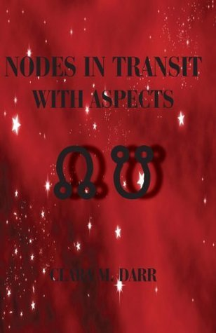 Nodes in Transit with Aspects  by  Clara Darr