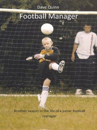 Dave Quinn - Football Manager  by  Dave Quinn