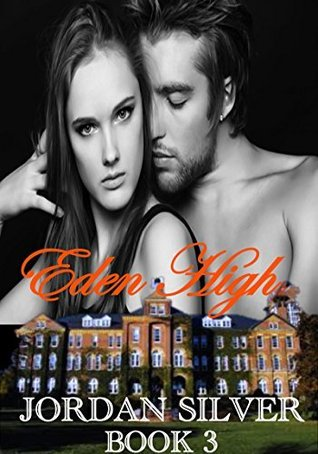 Eden High, Book 3 (Eden High #3)  by  Jordan Silver