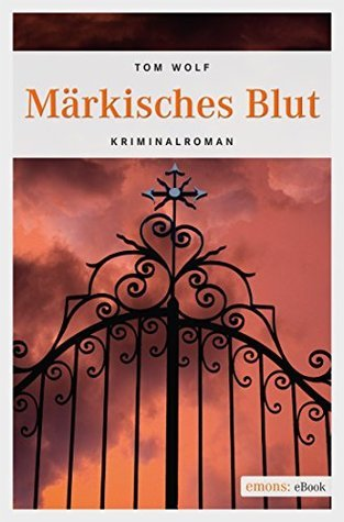 Märkisches Blut  by  Tom Wolf