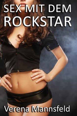 Sex mit dem Rockstar Verena Mannsfeld
