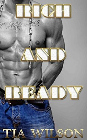 Rich And Ready  by  Tia Wilson