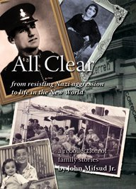 All Clear: From Resisting Nazi Aggression to Life in the New World John Mifsud Jr.