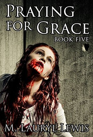 Praying for Grace (The Grace Series Book 5)  by  M. Lauryl Lewis
