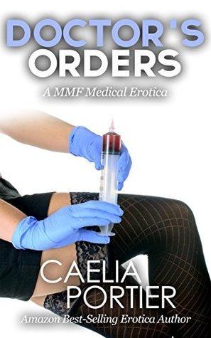 Doctors Orders  by  Caelia Portier