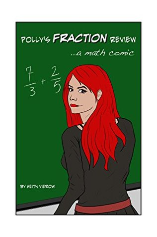 Pollys Fraction Review...a Math Comic  by  Heith Vierow