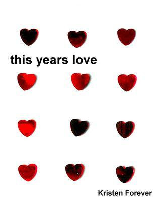 This Years Love Kristen Forever
