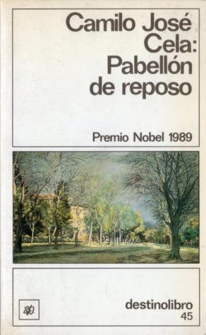 Pabellón de reposo  by  Camilo José Cela