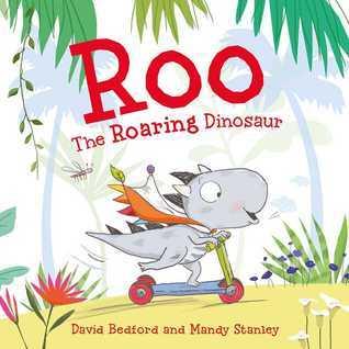 Roo the Roaring Dinosaur David Bedforf