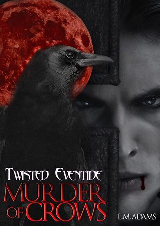 Murder of Crows (Twisted Eventide #5)  by  L.M. Adams
