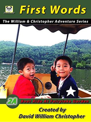 First Words: The William & Christopher Adventure Series (Boat Ride At Fairylake Garden Book 2)  by  david william christopher yang