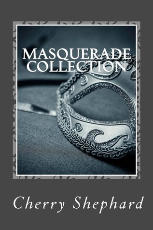 Masquerade Collection (Holloway Brothers #1-2)  by  Cherry Shephard