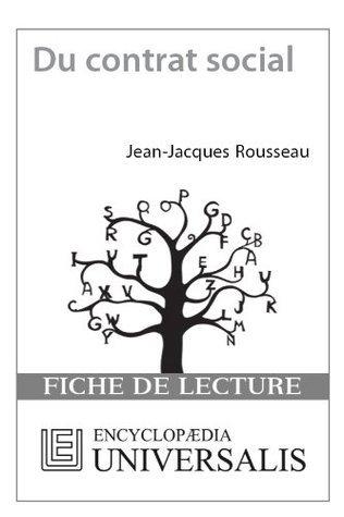 Du contrat social de Jean-Jacques Rousseau (Les Fiches de lecture dUniversalis) (  by  Encyclopædia Universalis