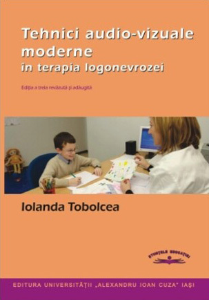 Tehnici audio-vizuale moderne în terapia logonevrozei Iolanda Tobolcea