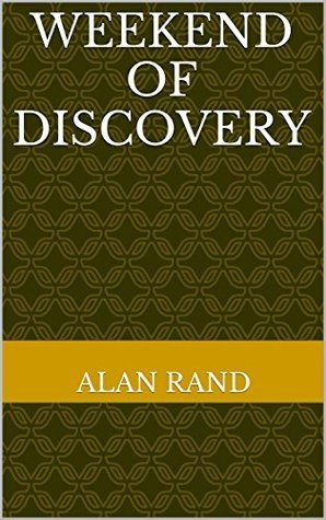 Weekend of discovery  by  Alan Rand