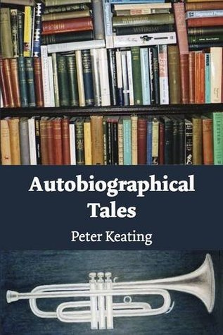 Autobiographical Tales Peter Keating
