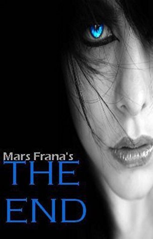 The End  by  Marissa Frana