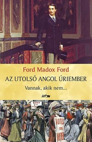 Vannak akik nem....  by  Ford Madox Ford