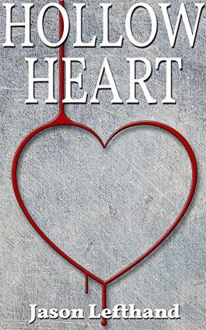 Hollow Heart  by  Jason Lefthand