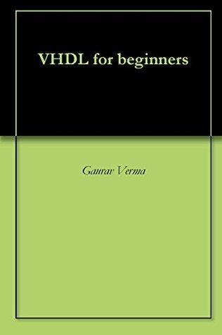 VHDL for beginners  by  Gaurav Verma