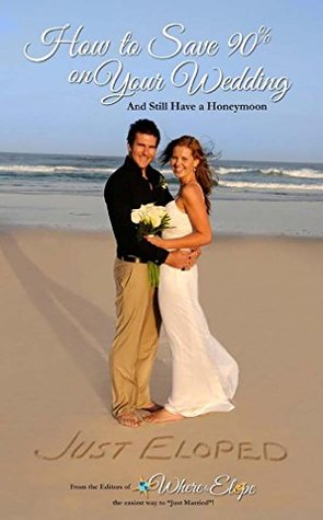 How to save 90% on your wedding and still have a honeymoon Dave Westfall