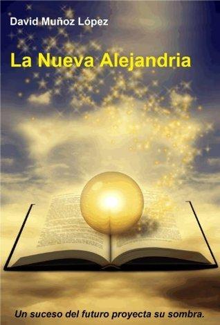 La Nueva Alejandria.  by  David Muñoz Lopez