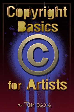 Copyright Basics for Artists Tom Baxa