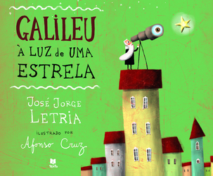 Galileu à luz de uma Estrela José Jorge Letria