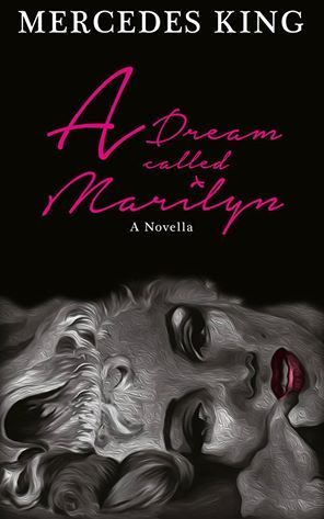 A Dream Called Marilyn  by  Mercedes King