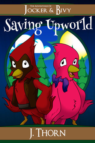 Saving Upworld (The Adventures of Jocker and Bivy #1)  by  T.J. Hawk