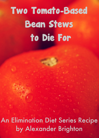 Two Tomato-Based Bean Stews to Die For Alexander Brighton