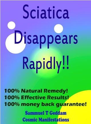 Sciatica Disappears Rapidly  by  Sammuel T Geddam